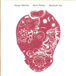 CD「Kosugi Takehisa Barre Phillips Takahashi Yuji」